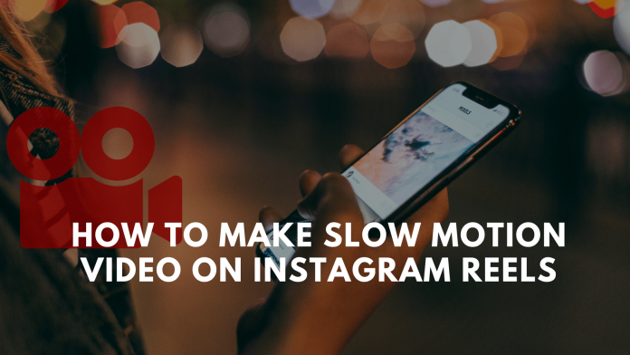 How To Make Slow Motion Video On Instagram Reels